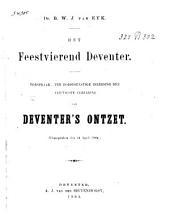 Het feestvierend Deventer: toespraak, ter godsdienstige inleiding der vijftigste verjaring van Deventer's ontzet