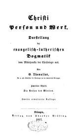 Christi Person und Werk: Darstellung der evangelisch-lutherischen Dogmatik, vom Mittelpunkte der Christologie aus, Band 2