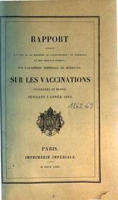 Rapport présenté ... par l'Académie Nationale de Médecine sur les vaccinations pratiquées en France pendant l'année ...: 1862 (1864)