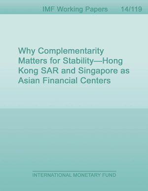 Why Complementarity Matters for Stability   Hong Kong SAR and Singapore as Asian Financial Centers PDF