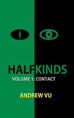 Halfkinds Volume 1  Contact