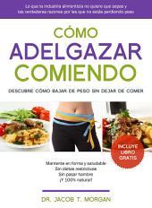 Cómo adelgazar comiendo: Descubre cómo bajar de peso sin dejar de comer