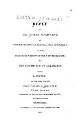 Reply to Dr. Boone's vindication of comments on the translation of Ephes. I: in the delegates' version of the New Testament: by the committee of delegates, also, a letter on the same subject, from J. Legge, to Dr. Tidman, secretary of the London Missionary Society