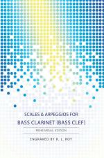 Scales & Arpeggios for Bass Clarinet (Bass Clef) - Rehearsal Edition