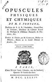 Opuscules physiques et chymiques de M. F. Fontana ...