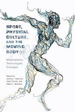 Sport, Physical Culture, and the Moving Body
