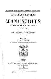 Catalogue général des manuscrits des bibliothèques publiques de France: Départements. Rouen. Tome premier