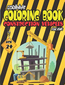 Scribble Coloring Book Construction Vehicles For Kids Age 2