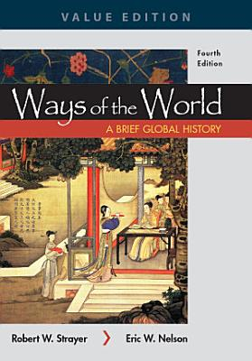 Ways of the World  A Brief Global History  Value Edition  Combined Volume
