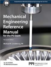 Mechanical Engineering Reference Manual for the PE Exam, Thirteenth Edition