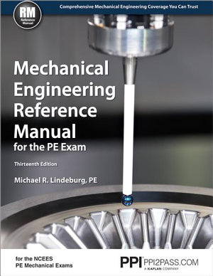 Mechanical Engineering Reference Manual for the PE Exam  Thirteenth Edition PDF