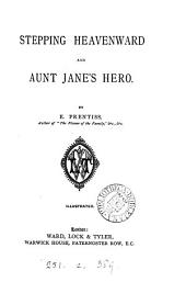 Stepping Heavenward, and Aunt Jane's hero
