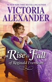The Rise and Fall of Reginald Everheart