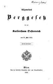 Allgemeines berggesetz für das kaiserthum Oesterreich vom 23. Mai 1854 ...