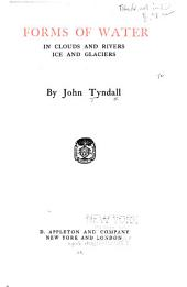 Forms of Water in Clouds and Rivers, Ice and Glaciers