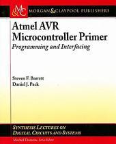 Atmel AVR Microcontroller Primer: Programming and Interfacing