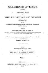 Cambrensis eversus seu potius historica fides in rebus hibernicis Giraldo Cambrensi arrogata ...