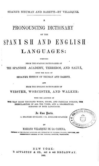 A pronouncing dictionary of the Spanish and English languages  composed from the Spanish dictionaries of the Spanish Academy     PDF