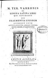 M. Ter. Varronis De lingua Latina libri qui supersunt: cum fragmentis ejusdem, Volume 1