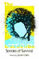 The Dandelion Speaks of Survival PDF