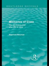 Memories of Class (Routledge Revivals): The Pre-history and After-life of Class