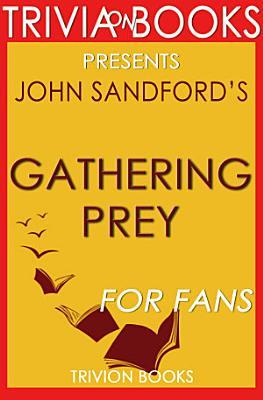 Gathering Prey  A Novel by John Sandford  Trivia On Books