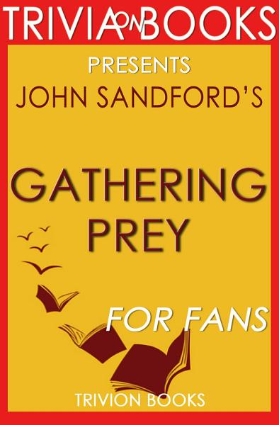 Gathering Prey: A Novel by John Sandford (Trivia-On-Books)