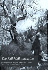 The Pall Mall Magazine: Volume 41