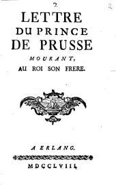 Lettre du Prince de Prusse mourant au Roi son frère
