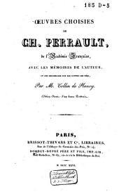 Oeuvres choisies de Ch. Perrault ...: avec les mémoires de l'auteur, et des recherches sur les contes des fées