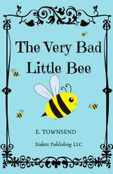 The Very Bad Little Bee Book PDF