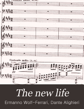 The new life: a cantata based on Dantes [sic] text ; for baritone, soprano, chorus, orchestra, organ and piano, op. 9