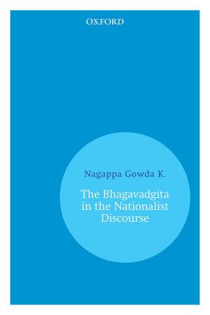 The Bhagavadgita in the Nationalist Discourse PDF