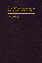 Progress in Nucleic Acid Research and Molecular Biology: Volume 23