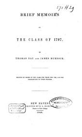 Brief Memoirs of the Class of 1797