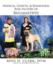 Medical, Genetic & Behavioral Risk Factors of Bullmastiffs