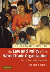 The Law and Policy of the World Trade Organization: Text, Cases and Materials, Edition 2
