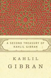 A Second Treasury of Kahlil Gibran