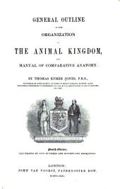 General Outline of the Organization of the Animal Kingdom, and Manual of Comparative Anatomy