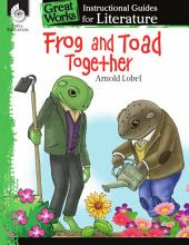 An Instructional Guide for Literature: Frog and Toad Together