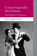 F  Scott Fitzgerald s Short Fiction PDF