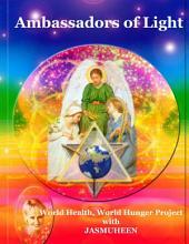 Ambassadors of Light: World Health World Hunger Project