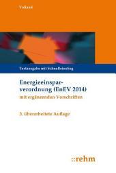 Energieeinsparverordnung (EnEV): Textausgabe mit Schnelleinstieg, Ausgabe 3