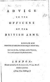 Advice to the Officers of the British Army. [By John Williamson, also attributed to F. Grose. A satire.]