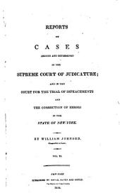 Reports of Cases Argued and Determined in the Supreme Court of Judicature: And in the Court for the Trial of Impeachments and the Correction of Errors in the State of New York, Volume 11