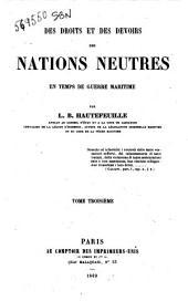 Des droits et des devoirs des nations neutres en temps de guerre maritime par L-B. Hautefeuille: Volume3