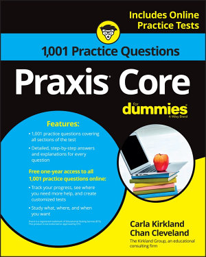 1 001 Praxis Core Practice Questions For Dummies with Online Practice