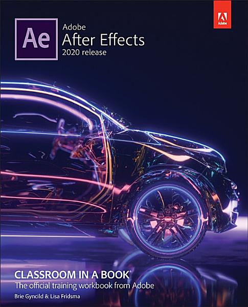 Adobe After Effects Classroom In A Book 2020 Release