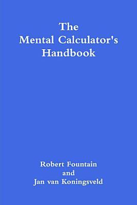 The Mental Calculator s Handbook
