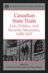 Canadian State Trials Volume I: Law, Politics, and Security Measures, 1608-1837